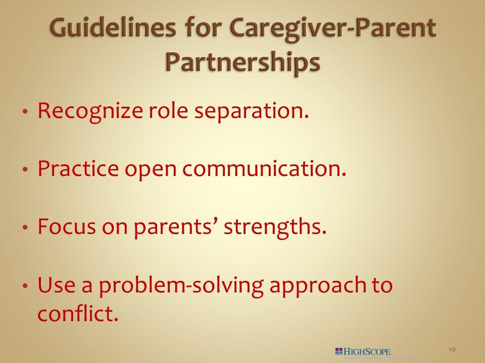 Recognize role separation. Practice open communication.