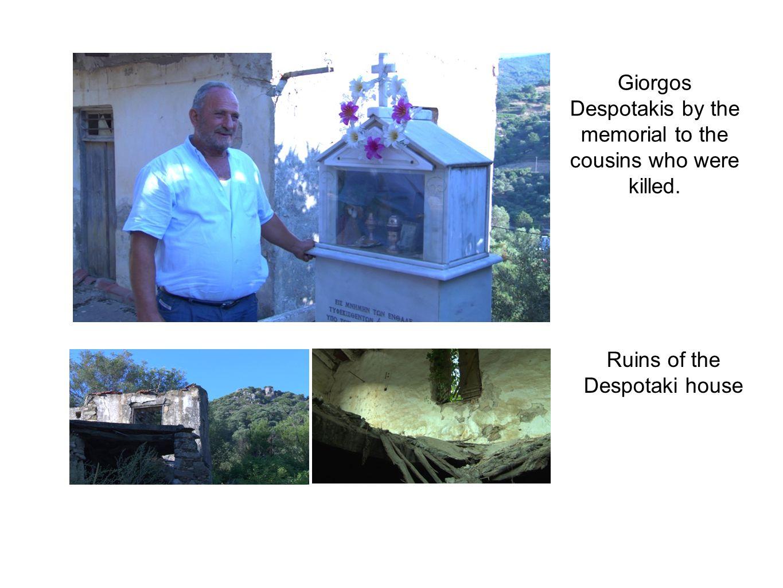 Giorgos Despotakis by the memorial to the cousins who were killed. Ruins of the Despotaki house