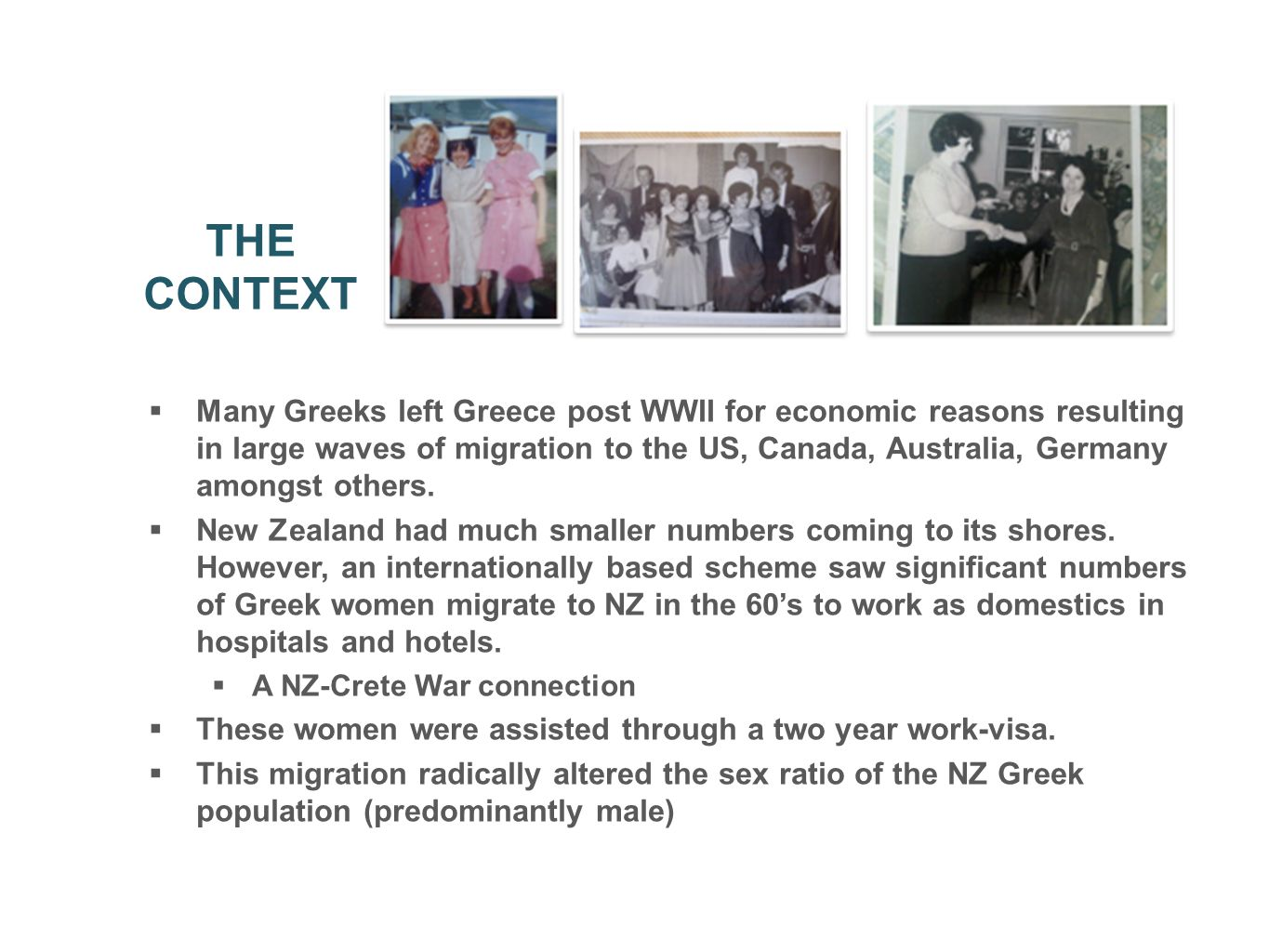  Many Greeks left Greece post WWII for economic reasons resulting in large waves of migration to the US, Canada, Australia, Germany amongst others.