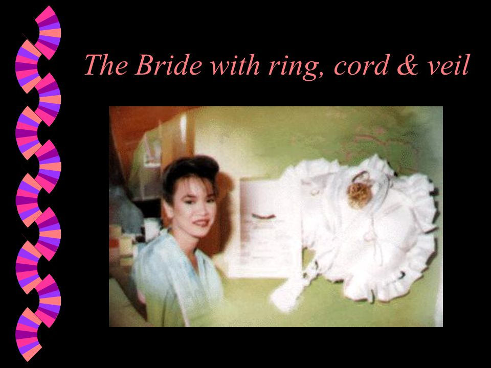 The Bride with ring, cord & veil