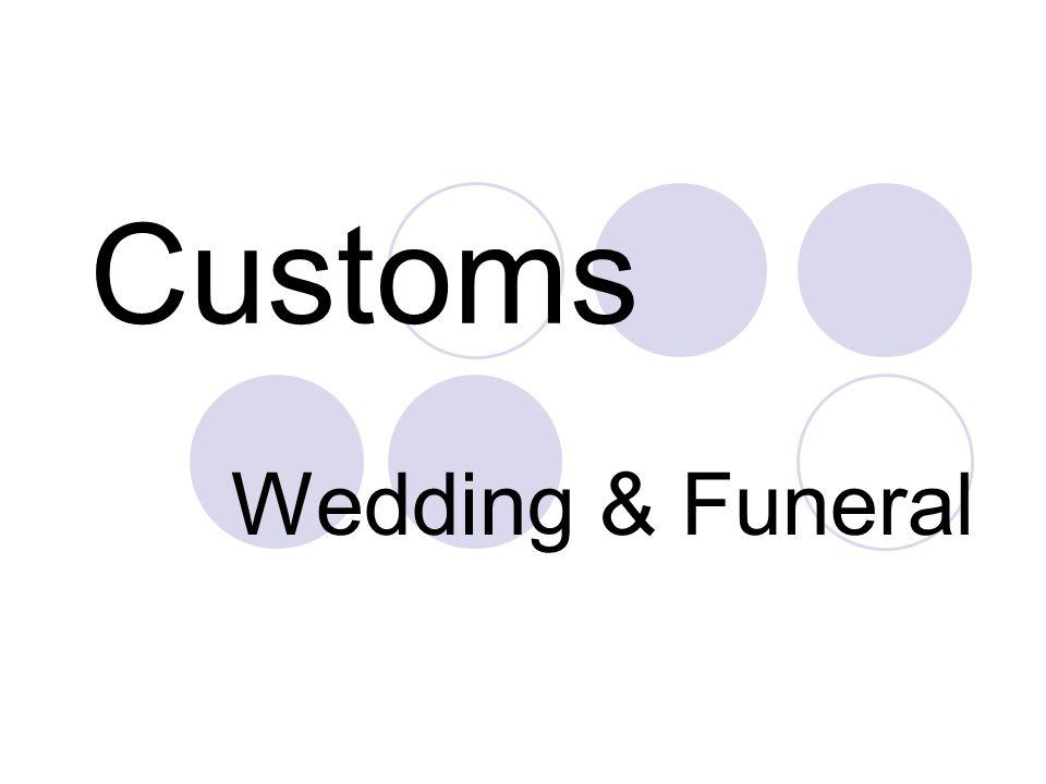 Customs Wedding & Funeral