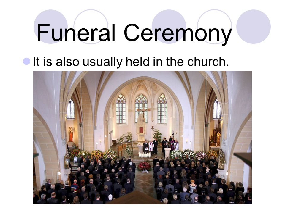 Quick Facts about Funeral - East V.S. West The dead will be buried on a lucky day.