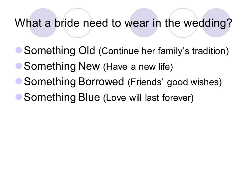 What a bride need to wear in the wedding.