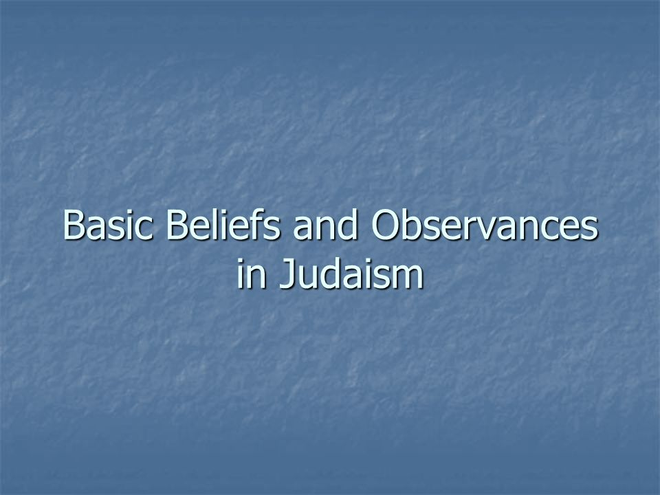Basic Beliefs and Observances in Judaism