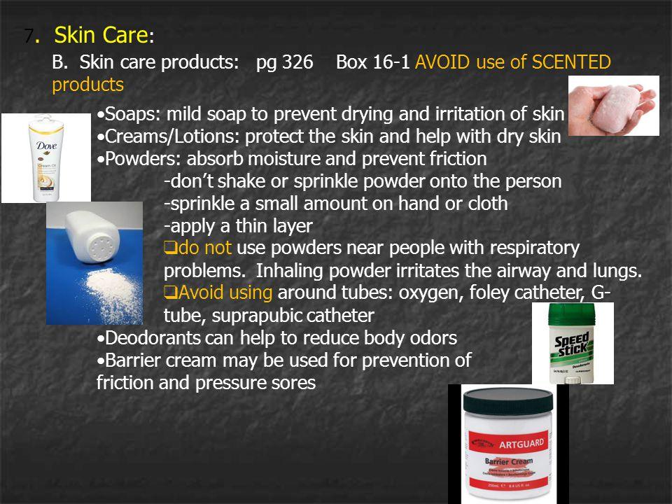 7. Skin Care : B.