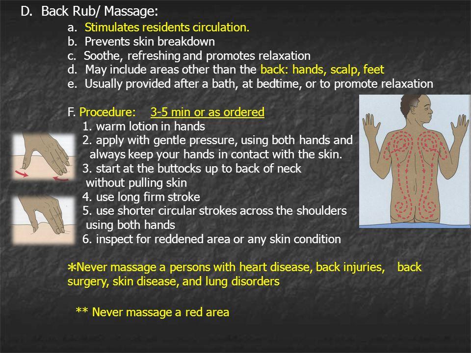 D. Back Rub/ Massage: a. Stimulates residents circulation.