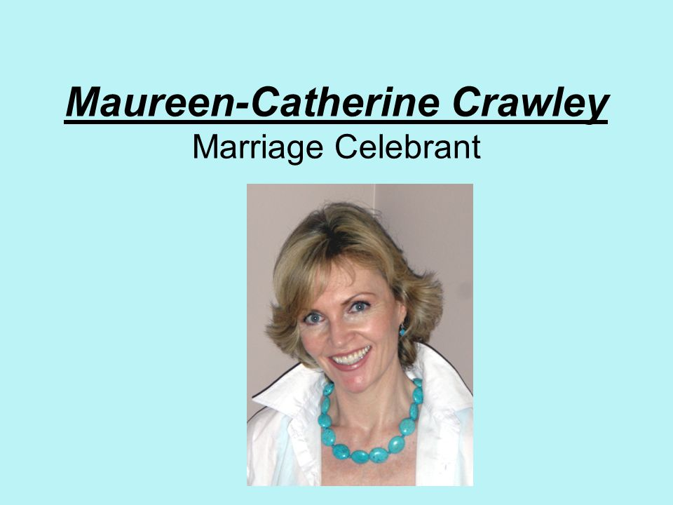 Maureen-Catherine Crawley Marriage Celebrant