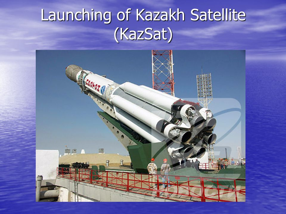 Launching of Kazakh Satellite (KazSat)