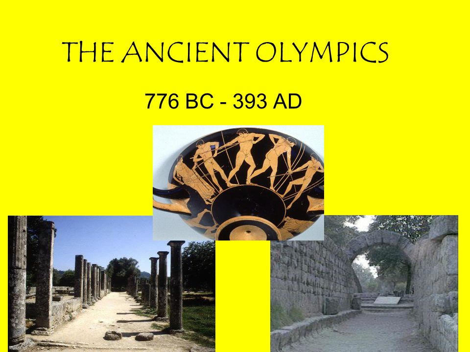 THE ANCIENT OLYMPICS ANCIENT OLYMPIC EVENTS: –Wrestling: Needed to throw opponent on hip, shoulder or back for fall.