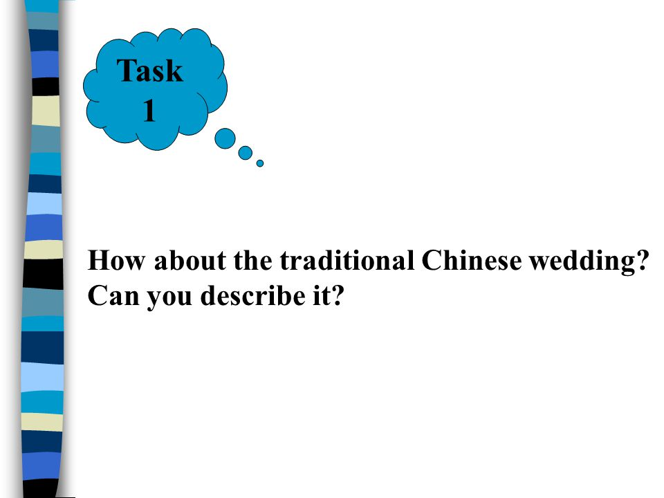 Task 1 How about the traditional Chinese wedding Can you describe it
