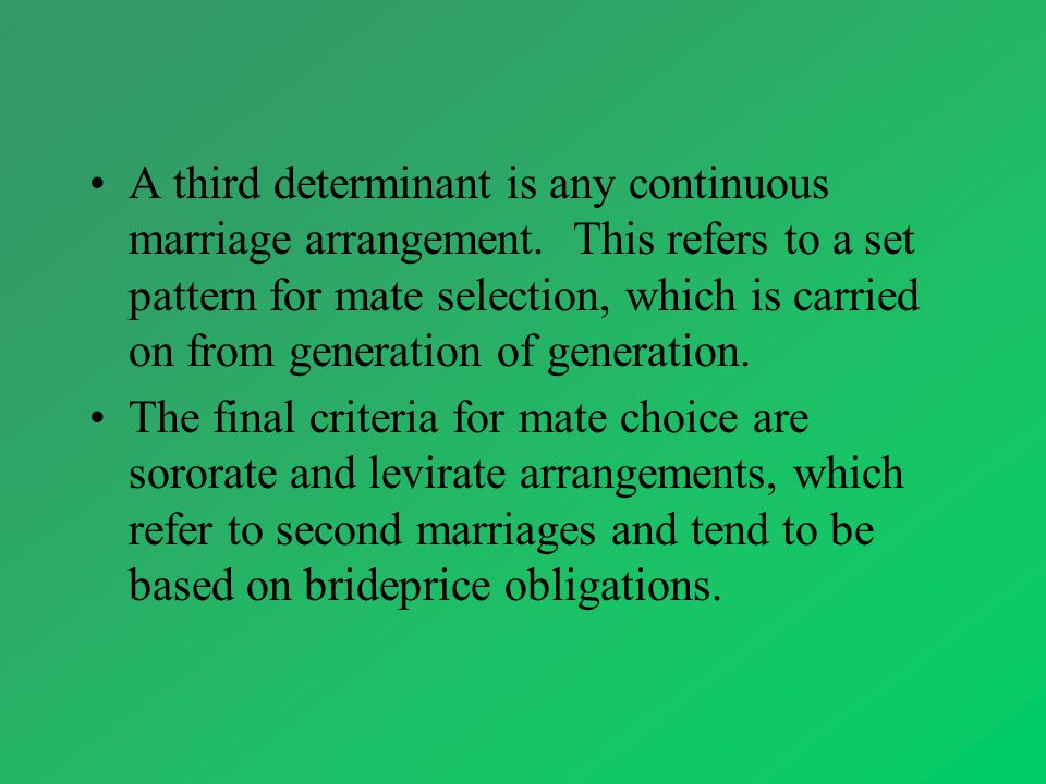 A third determinant is any continuous marriage arrangement.