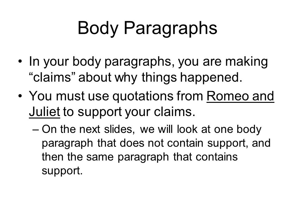 Sample Body Paragraph without Support Romeo and Juliet were cursed from the get-go.