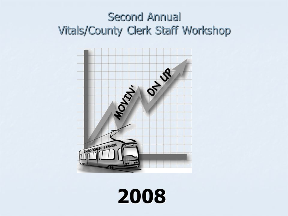 Second Annual Vitals/County Clerk Staff Workshop 2008