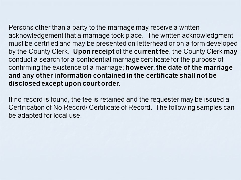 Persons other than a party to the marriage may receive a written acknowledgement that a marriage took place.