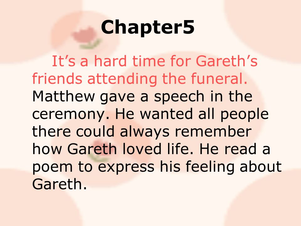 Chapter5 It's a hard time for Gareth's friends attending the funeral.