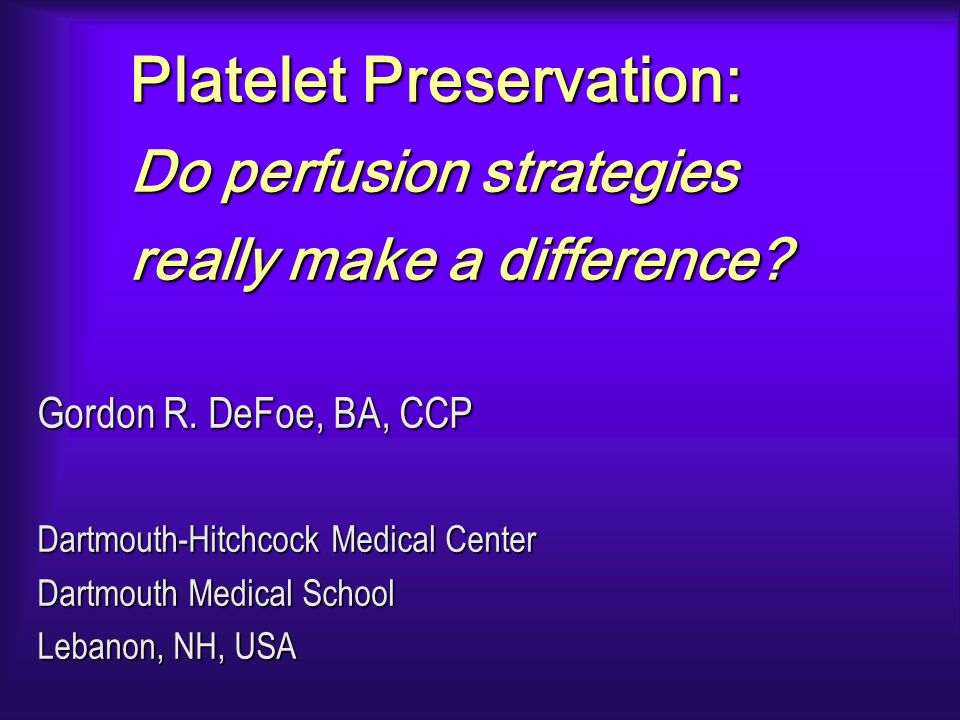 Platelet Preservation: Do perfusion strategies really make a difference.