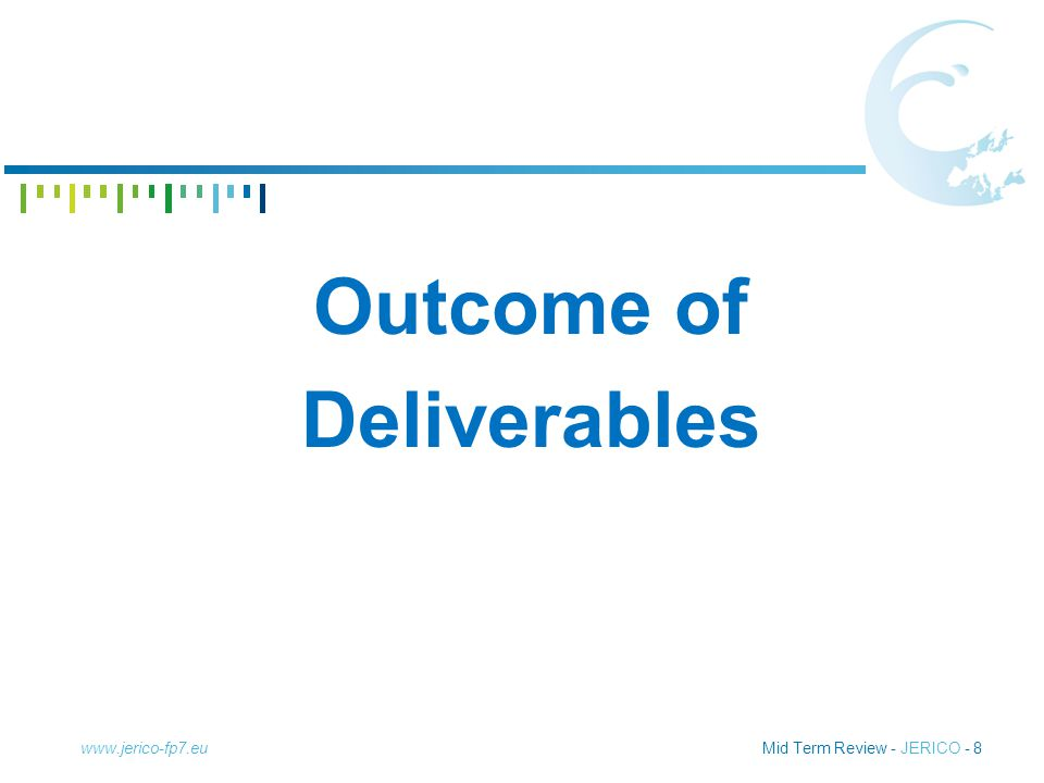 Mid Term Review - JERICO - 8 Outcome of Deliverables www.jerico-fp7.eu