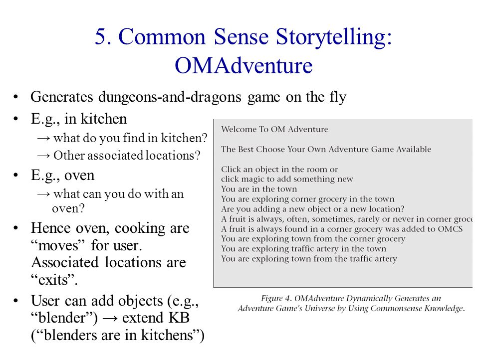5. Common Sense Storytelling: OMAdventure E.g., in kitchen → what do you find in kitchen.