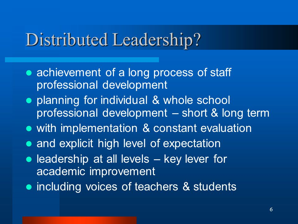 6 Distributed Leadership.