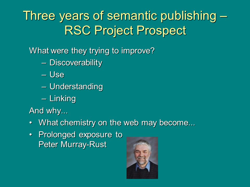 Three years of semantic publishing – RSC Project Prospect What were they trying to improve.