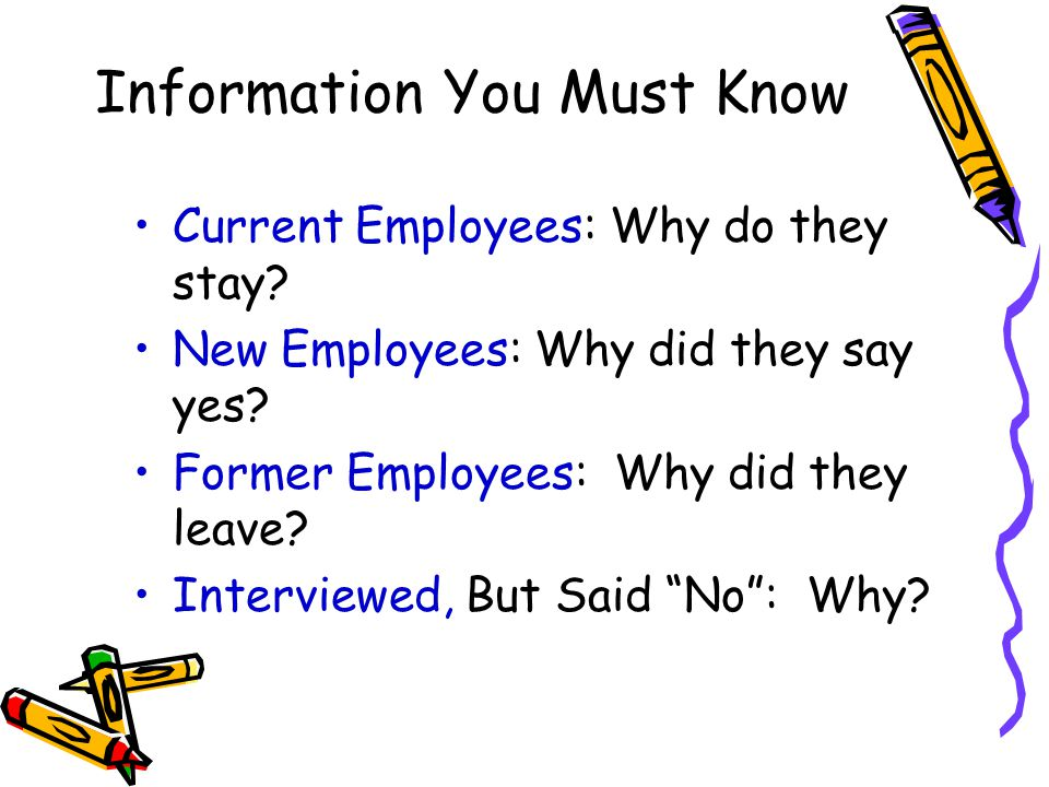 Information You Must Know Current Employees: Why do they stay.
