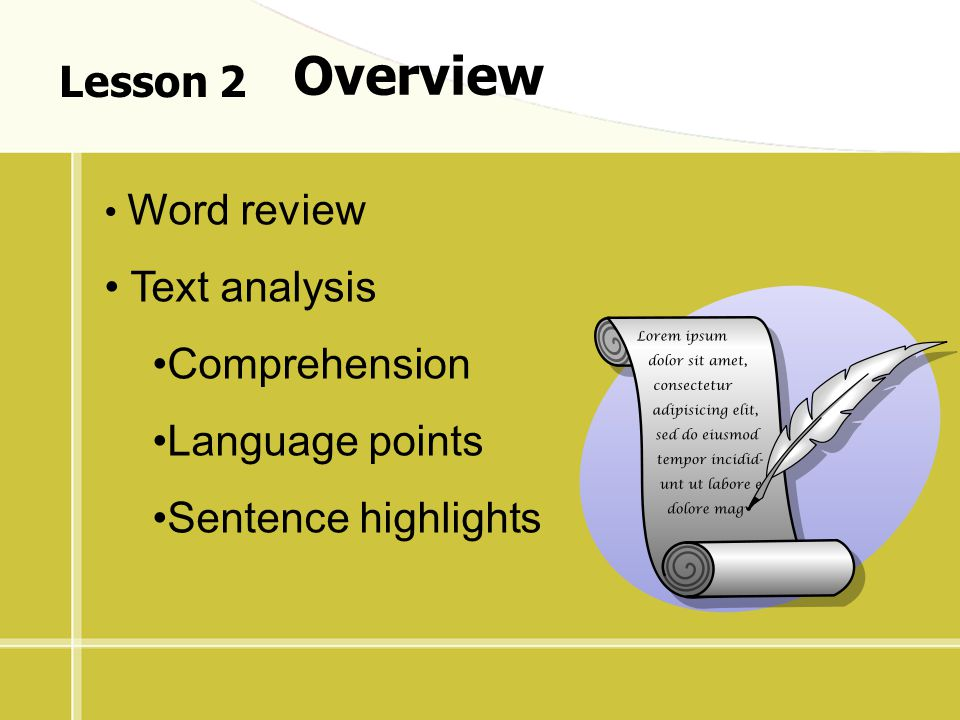 Lesson 2 Overview Word review Text analysis Comprehension Language points Sentence highlights