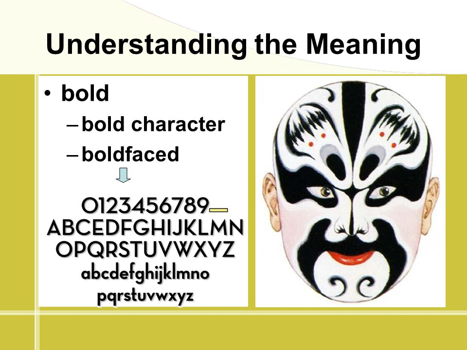 Understanding the Meaning bold –bold character –boldfaced
