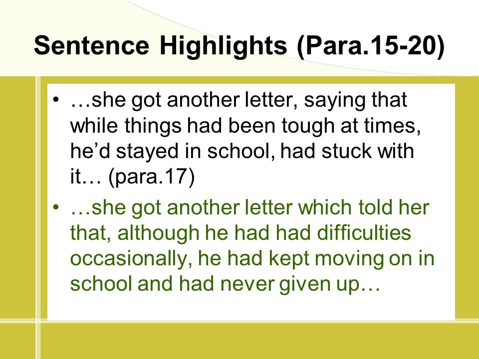 Sentence Highlights (Para.15-20) …she got another letter, saying that while things had been tough at times, he'd stayed in school, had stuck with it…