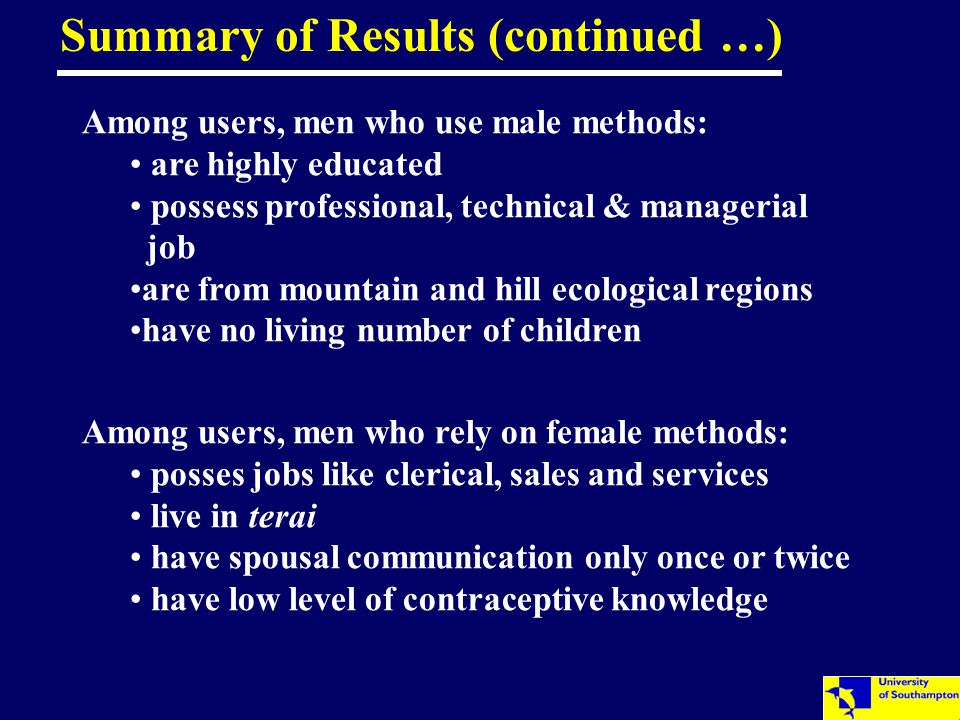 Among users, men who use male methods: are highly educated possess professional, technical & managerial job are from mountain and hill ecological regi