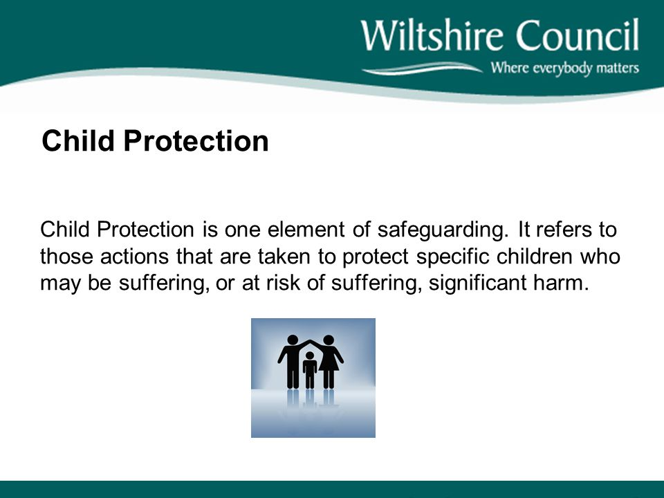 Child Protection Child Protection is one element of safeguarding. It refers to those actions that are taken to protect specific children who may be su