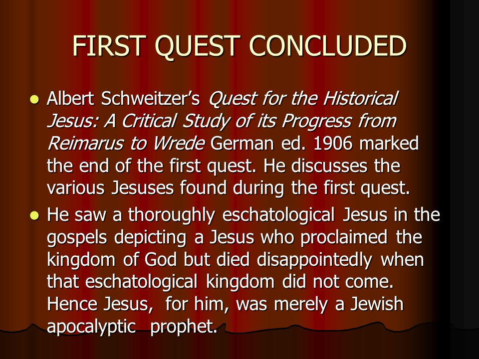 FIRST QUEST CONCLUDED Albert Schweitzer's Quest for the Historical Jesus: A Critical Study of its Progress from Reimarus to Wrede German ed. 1906 mark