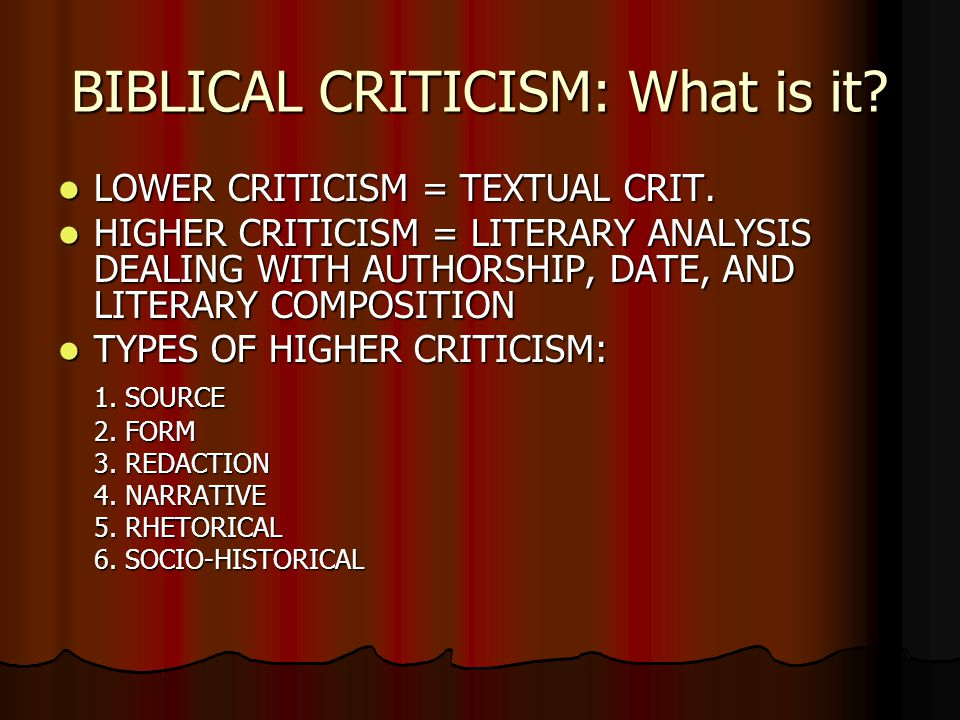 JESUS SEMINAR Is an example of RADICAL higher criticism, criticism that is highly skeptical of the historical accuracy and authenticity of the Bible.
