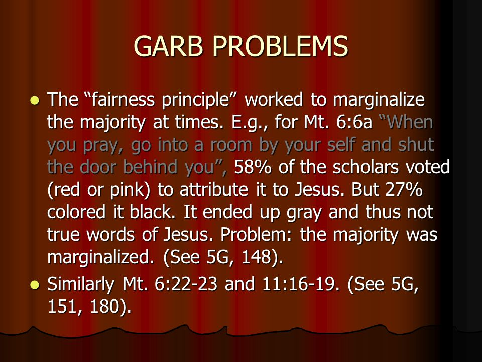 GARB PROBLEMS The fairness principle worked to marginalize the majority at times.