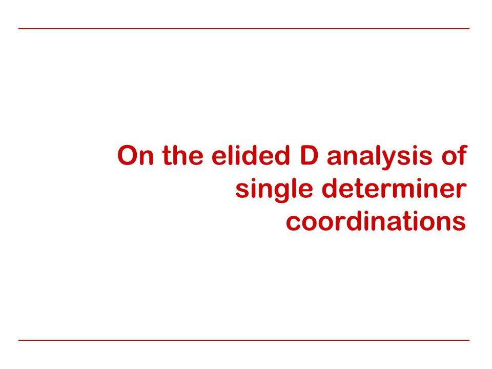 On the elided D analysis of single determiner coordinations