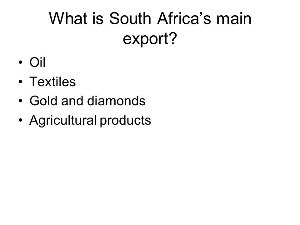 What is South Africa's main export? Oil Textiles Gold and diamonds Agricultural products