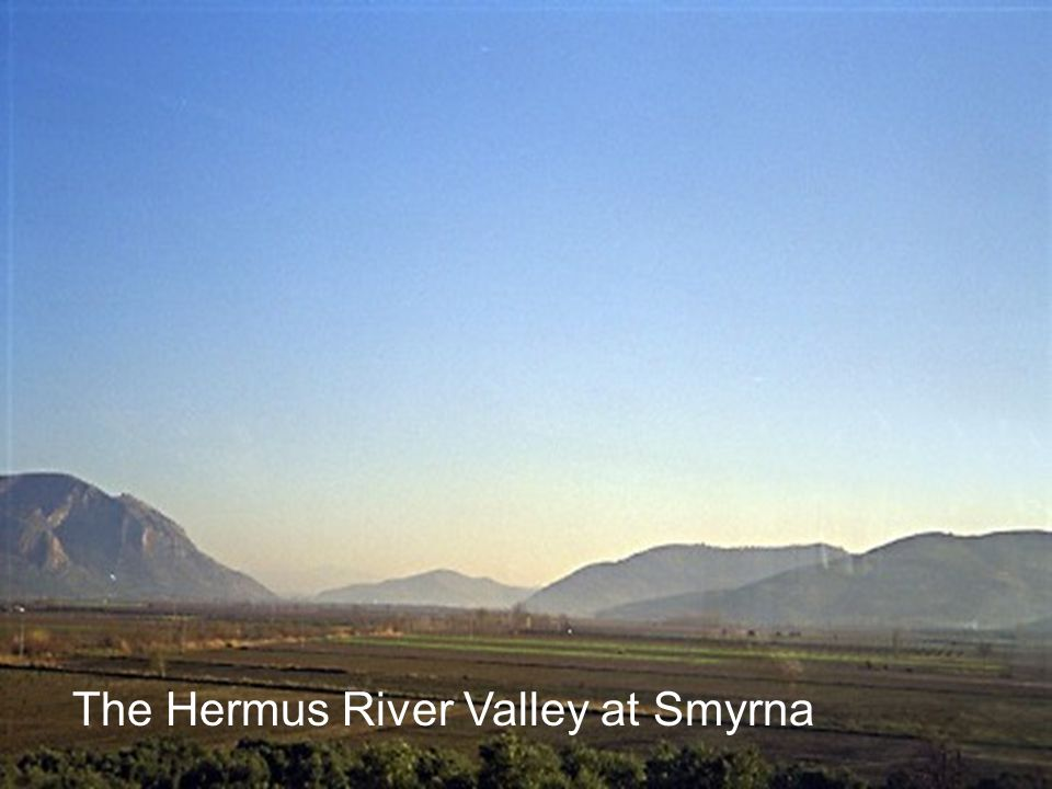 The Hermus River Valley at Smyrna