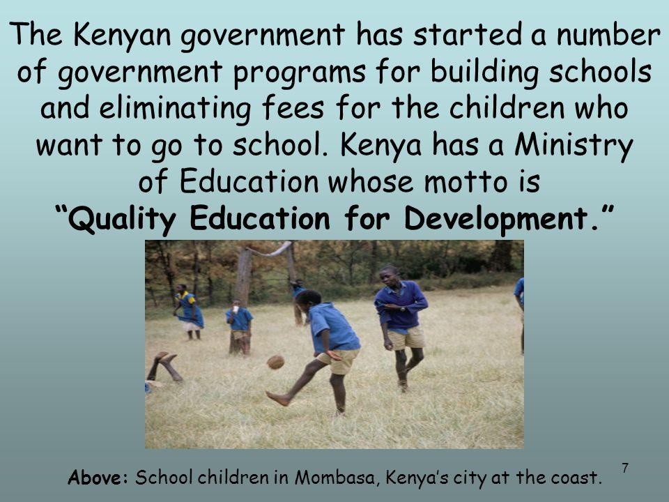8 About 85% of Kenya's school-age children attend elementary school.