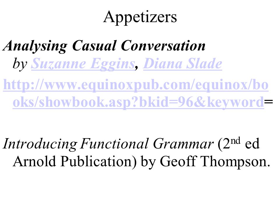 Appetizers An Introduction to Systemic Functional Linguistics.