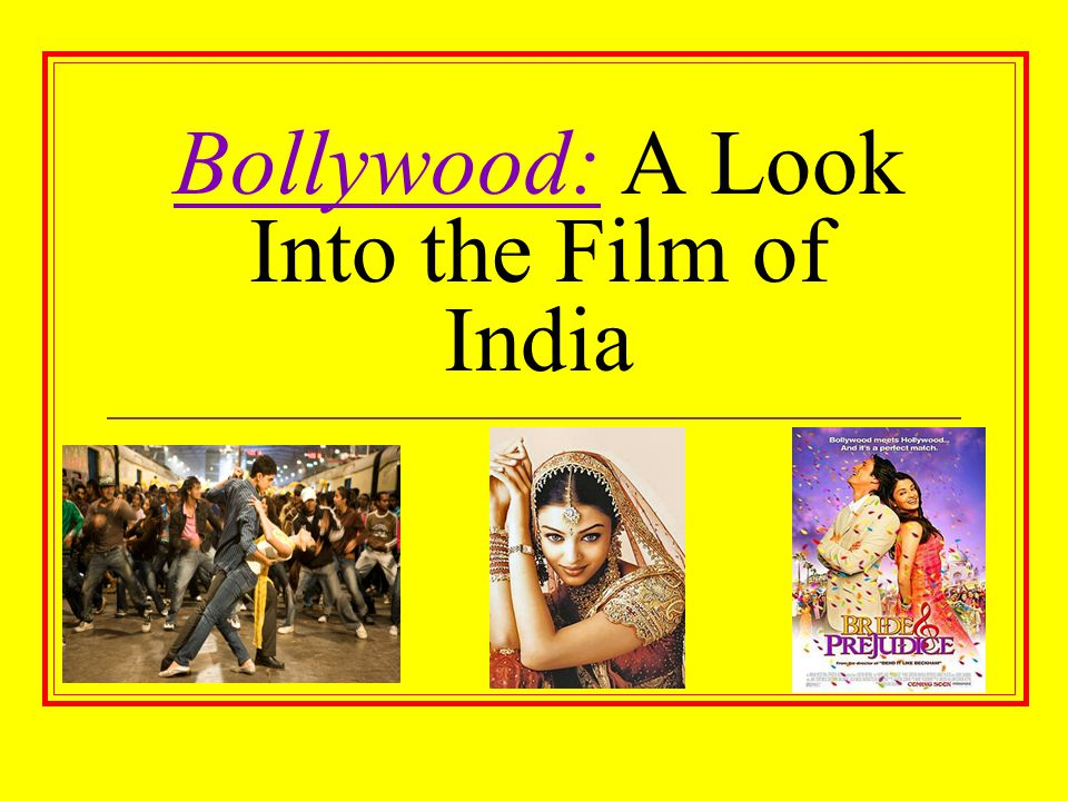 Bollywood: A Look Into the Film of India