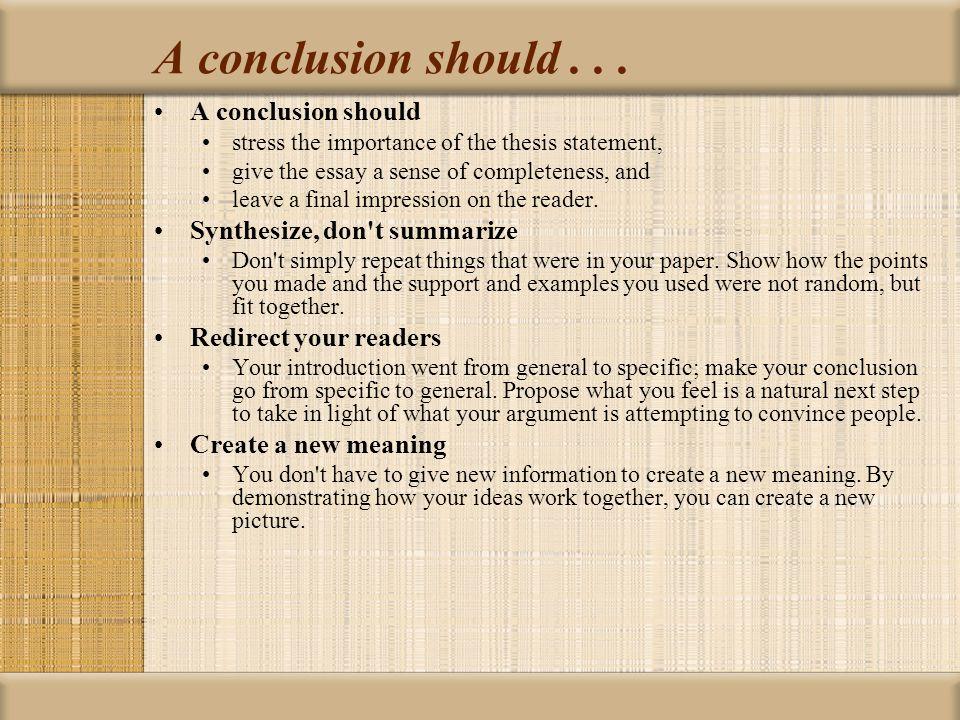 A conclusion should...
