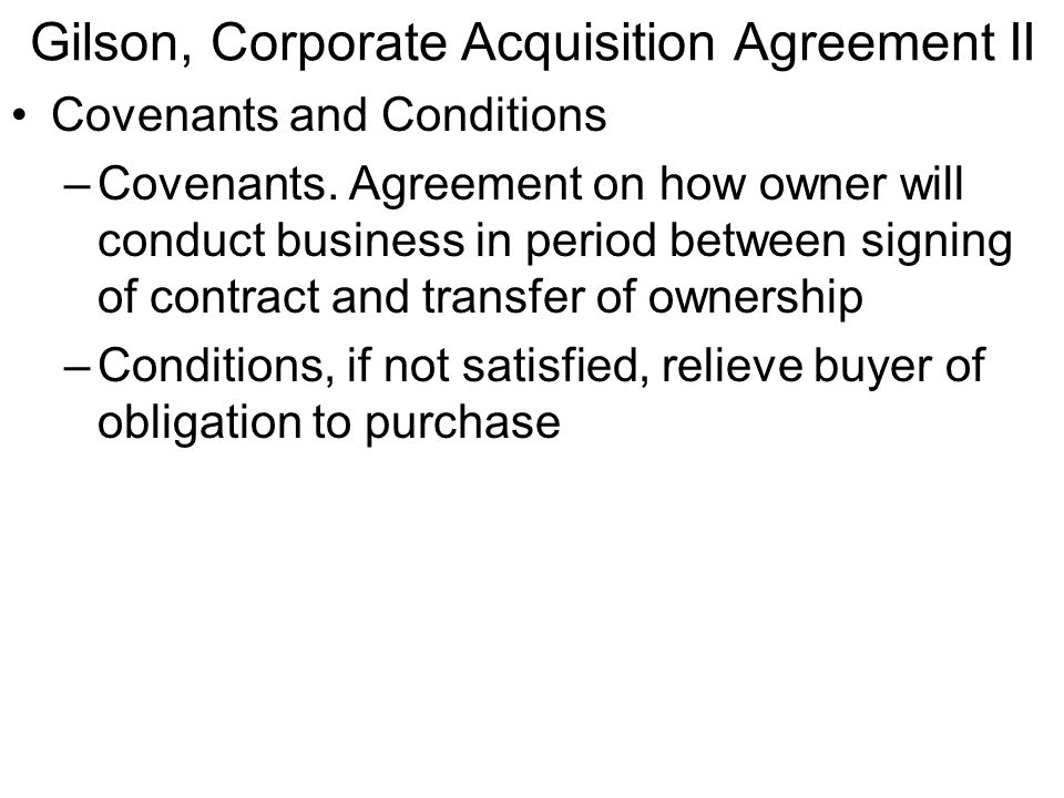 Gilson, Corporate Acquisition Agreement II Covenants and Conditions –Covenants.