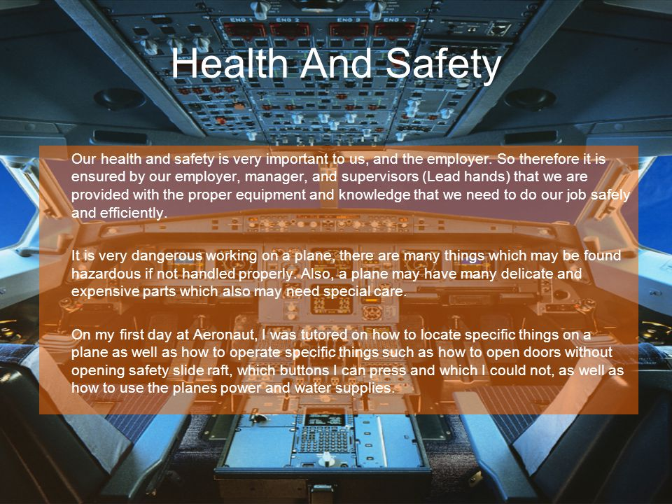 Health And Safety Our health and safety is very important to us, and the employer.
