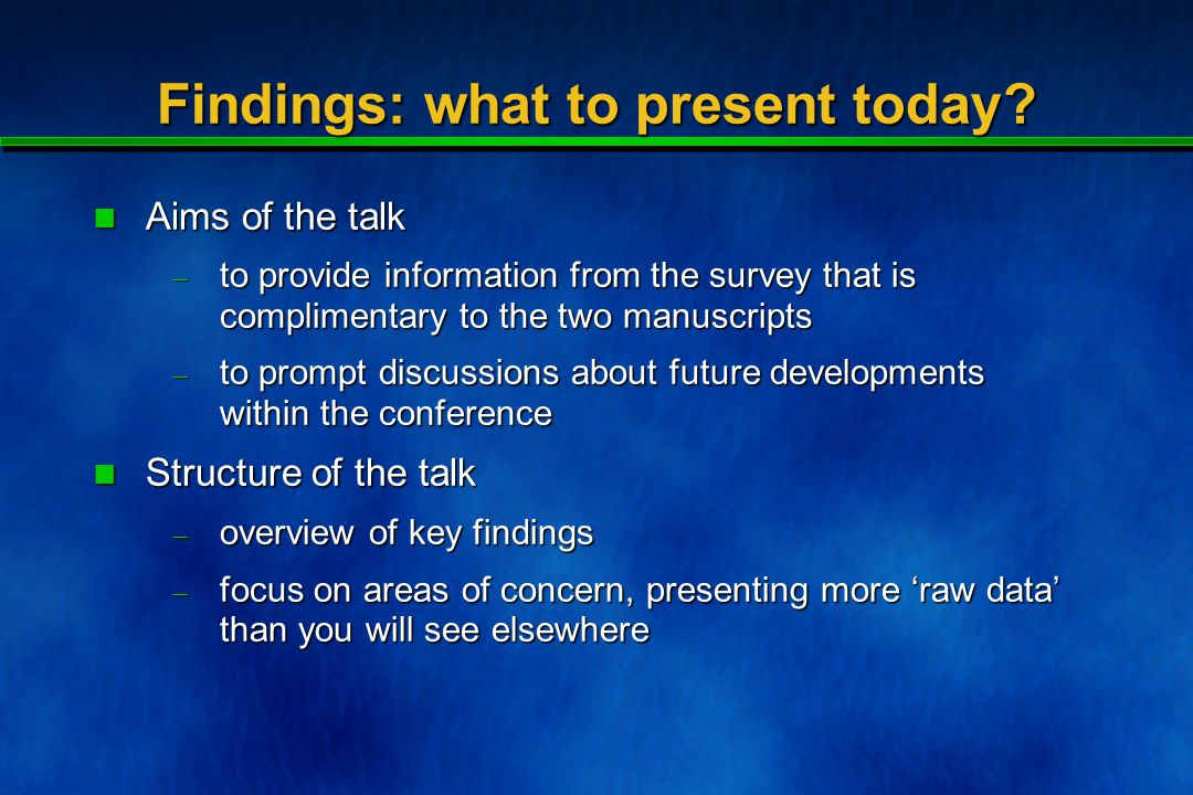 Findings: what to present today.