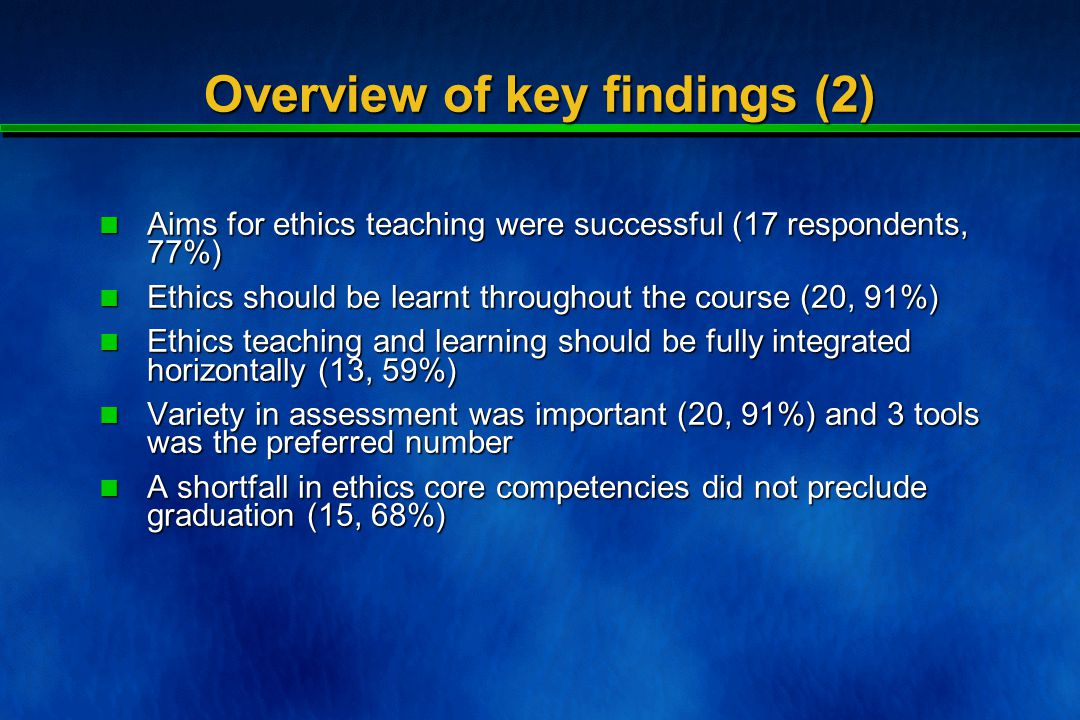 Concern 2: graduating without ethics competencies Technically yes- but it is unlikely to occur, as there is sufficient ethics in the exam to require a very high mark in all other components to offset a fail.
