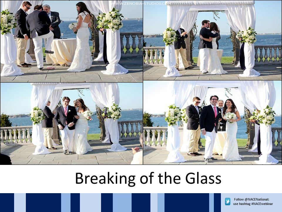 Follow @NACENational; use hashtag #NACEwebinar Breaking of the Glass
