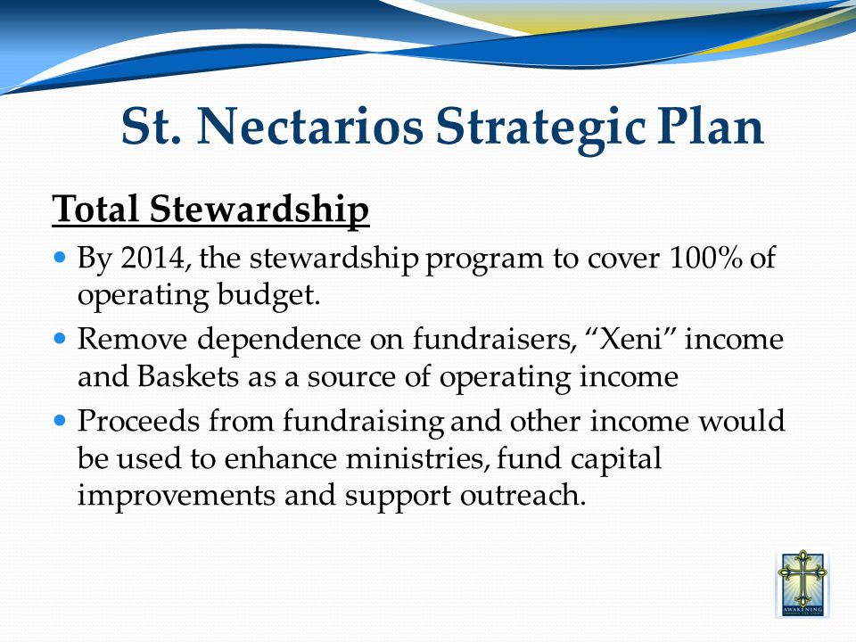 Total Stewardship By 2014, the stewardship program to cover 100% of operating budget.