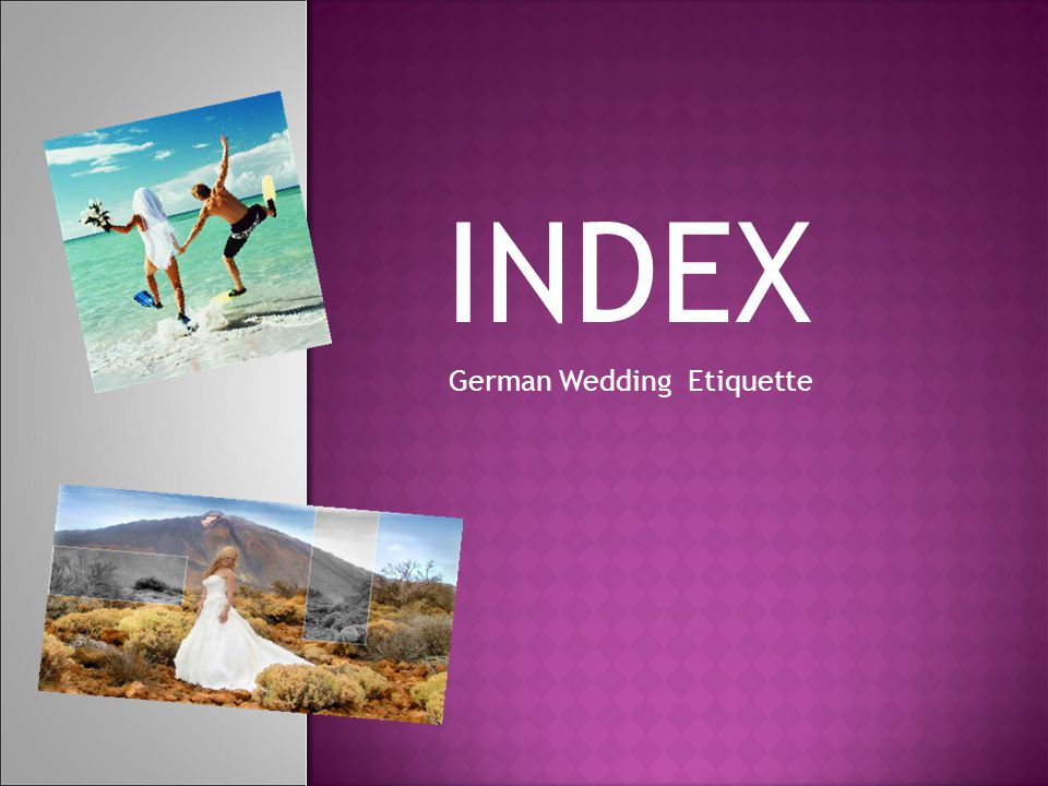 GERMAN WEDDING ETIQUETTE  Many of the basic concepts are similar to the elements of an American wedding, but there definitely are some unique Germanic customs.