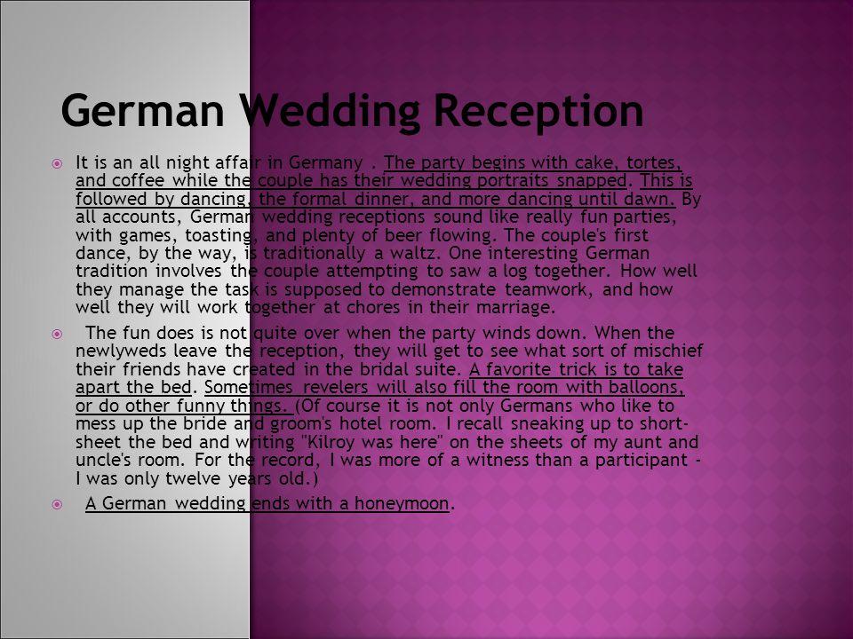 German Wedding Reception  It is an all night affair in Germany.