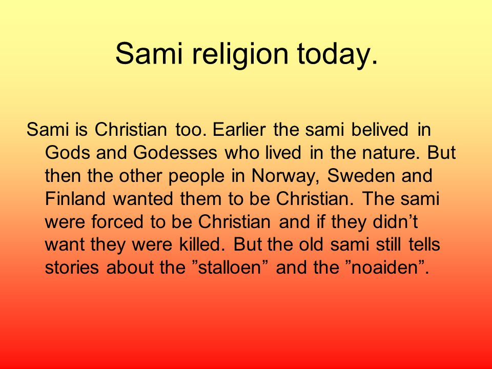 Sami religion today. Sami is Christian too.