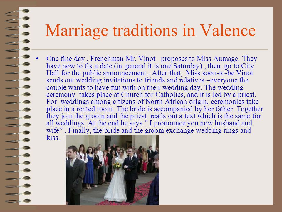 Marriage traditions in Valence One fine day, Frenchman Mr.